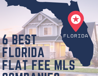 6 Best Florida Flat Fee MLS Companies